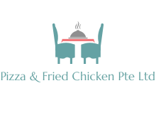Pizza & Fried Chicken Pte Ltd